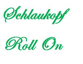 Schlaukopf Roll-On